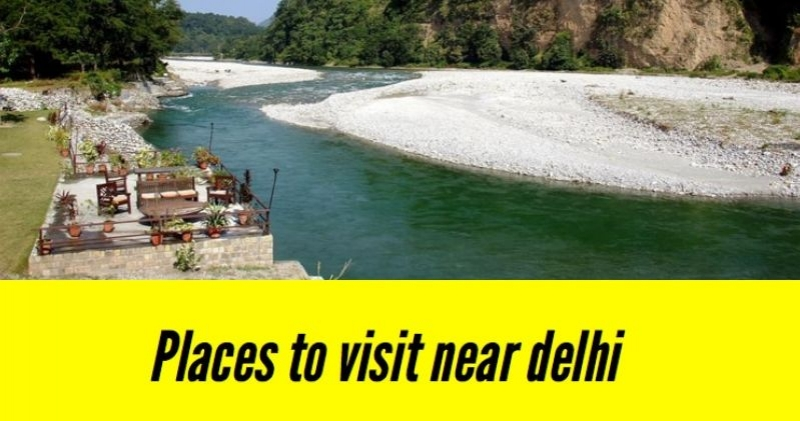 Top 5 Places to Visit near Delhi within 300 KMs during Weekend